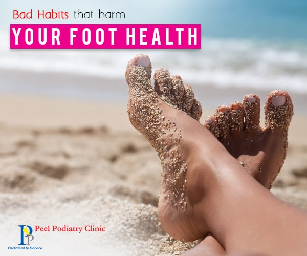 Bad habits that harm foot health