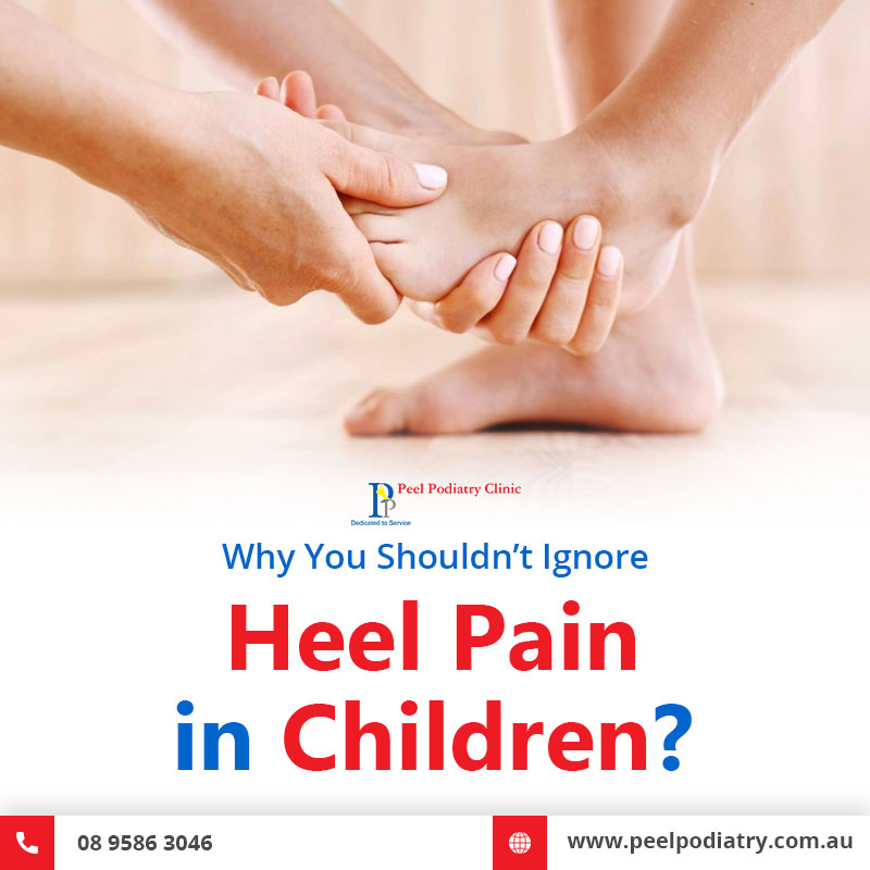 Heel Pain in Children - Why It Shouldn't be Ignored